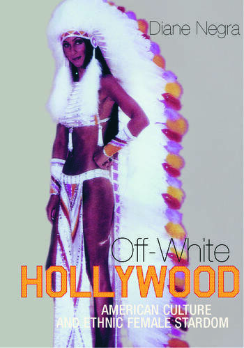 Off-White Hollywood American Culture and Ethnic Female Stardom book cover