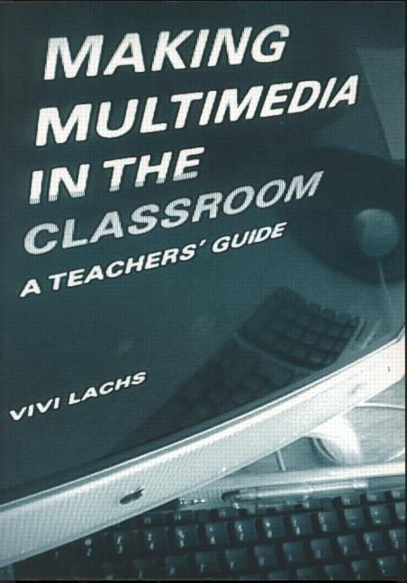 Making Multimedia in the Classroom A Teachers' Guide book cover