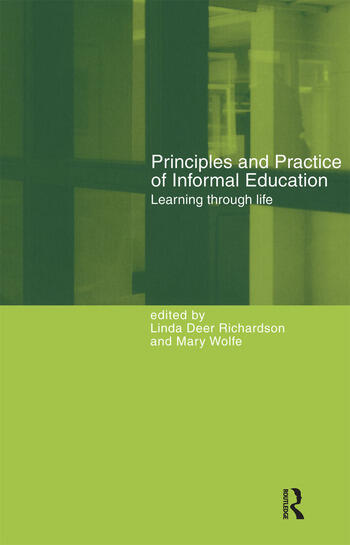 Principles and Practice of Informal Education Learning Through Life book cover