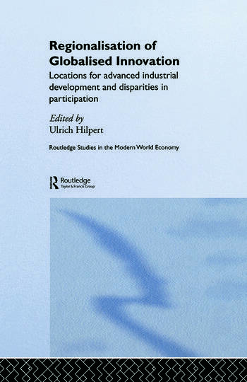 Regionalisation of Globalised Innovation Locations for advanced industrial development and disparities in participation book cover