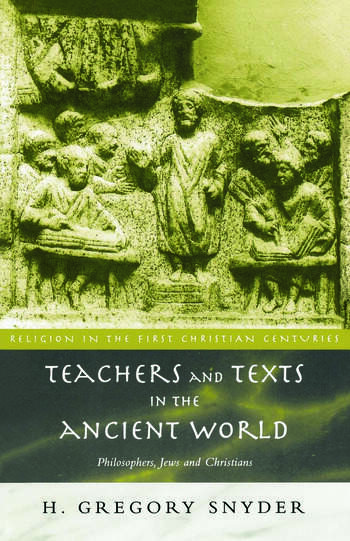 Teachers and Texts in the Ancient World Philosophers, Jews and Christians book cover