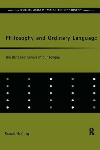 Philosophy and Ordinary Language The Bent and Genius of our Tongue book cover
