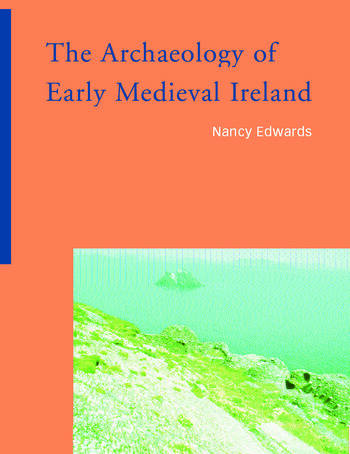 The Archaeology of Early Medieval Ireland book cover