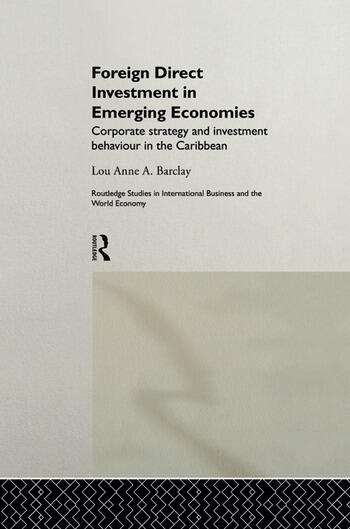 Foreign Direct Investment in Emerging Economies Corporate Strategy and Investment Behaviour in the Caribbean book cover