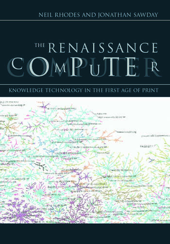 The Renaissance Computer Knowledge Technology in the First Age of Print book cover