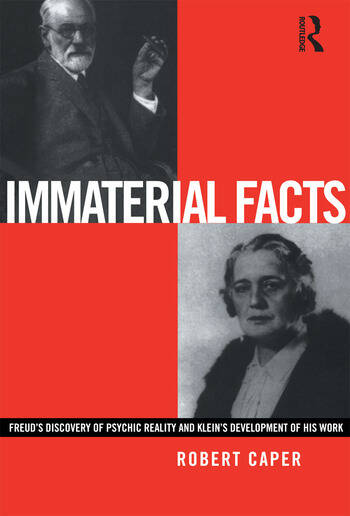 Immaterial Facts Freud's Discovery of Psychic Reality and Klein's Development of His Work book cover