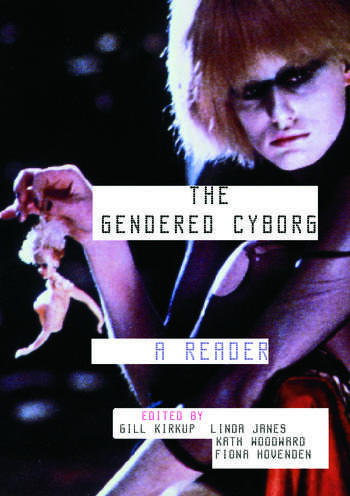 The Gendered Cyborg A Reader book cover