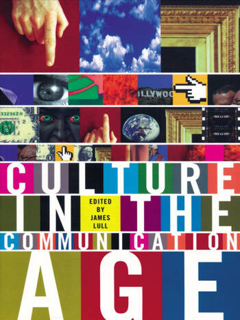 Culture in the Communication Age book cover