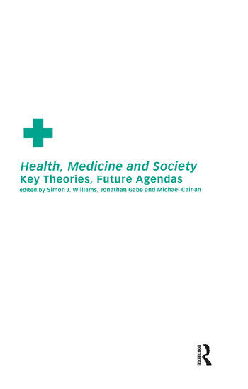 Health, Medicine and Society Key Theories, Future Agendas book cover