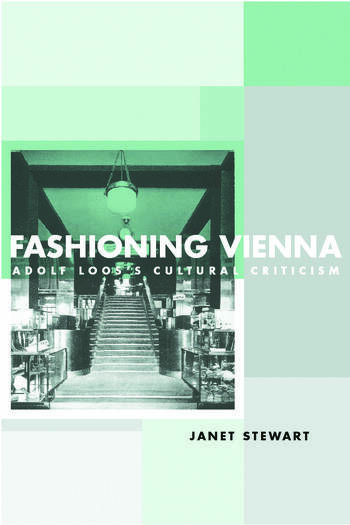Fashioning Vienna Adolf Loos's Cultural Criticism book cover