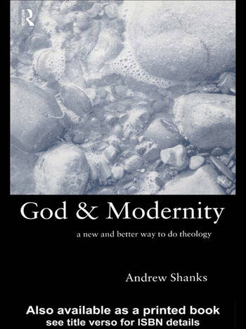 God and Modernity A New and Better Way To Do Theology book cover