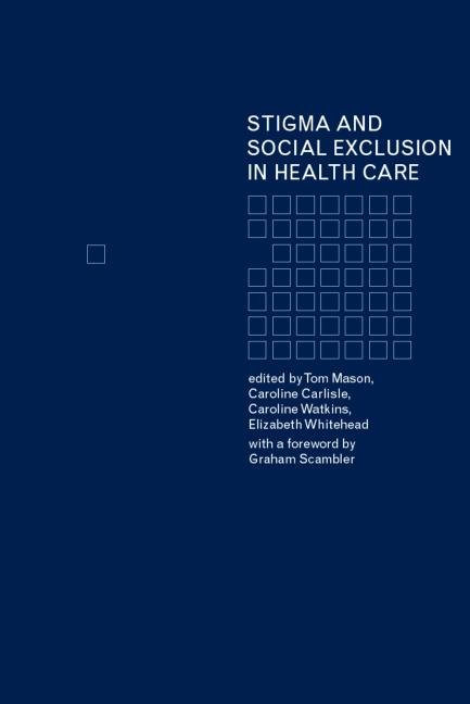 Stigma and Social Exclusion in Healthcare book cover