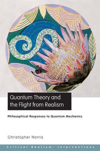 Quantum Theory and the Flight from Realism Philosophical Responses to Quantum Mechanics book cover