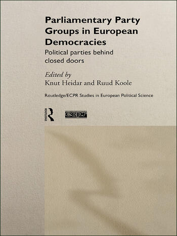 Parliamentary Party Groups in European Democracies Political Parties Behind Closed Doors book cover