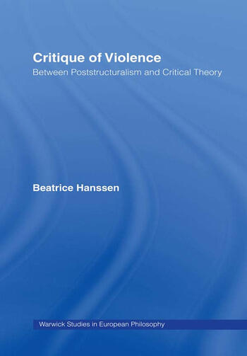 Critique of Violence Between Poststructuralism and Critical Theory book cover
