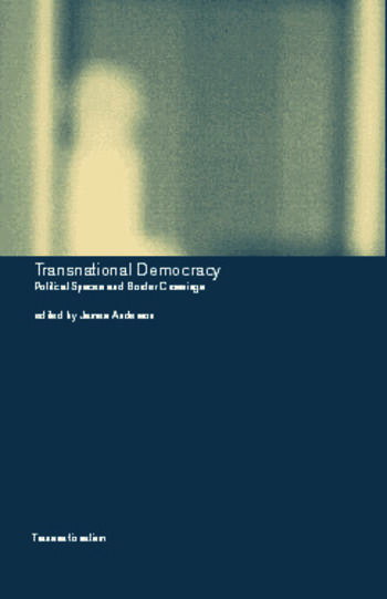 Transnational Democracy Political Spaces and Border Crossings book cover
