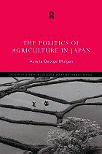 The Politics of Agriculture in Japan book cover