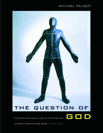 The Question of God An Introduction and Sourcebook book cover