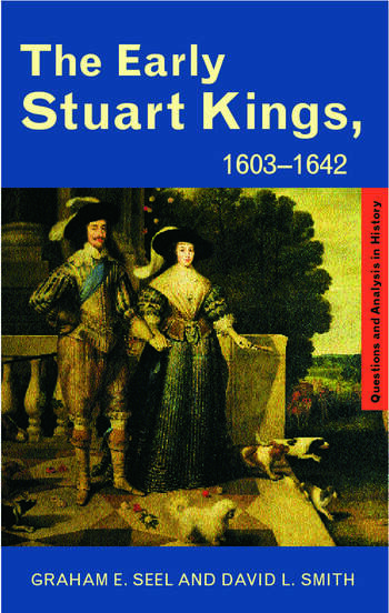 The Early Stuart Kings, 1603-1642 book cover