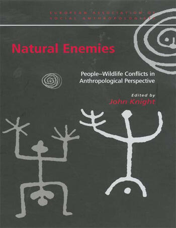 Natural Enemies People-Wildlife Conflicts in Anthropological Perspective book cover