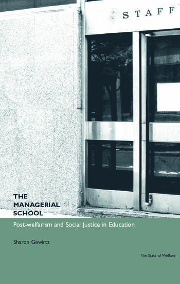 The Managerial School Post-welfarism and Social Justice in Education book cover