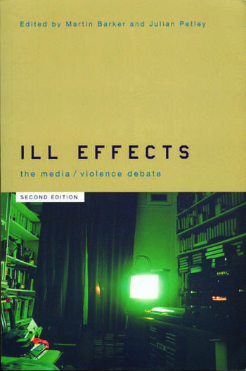 Ill Effects The Media Violence Debate book cover