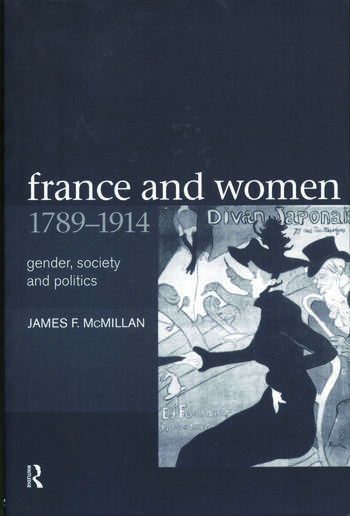 France and Women, 1789-1914 Gender, Society and Politics book cover