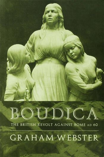 Boudica The British Revolt Against Rome AD 60 book cover