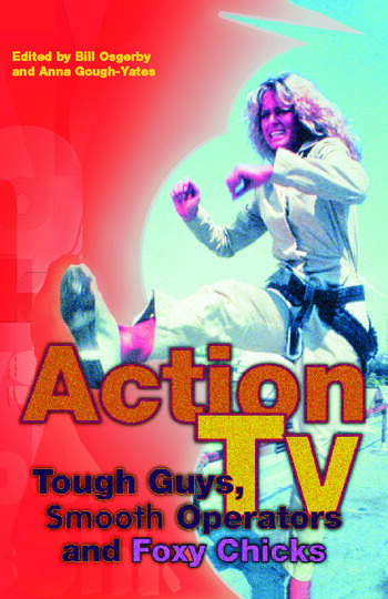 Action TV: Tough-Guys, Smooth Operators and Foxy Chicks book cover