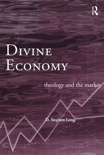 Divine Economy Theology and the Market book cover