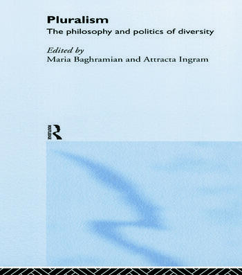 Pluralism The Philosophy and Politics of Diversity book cover