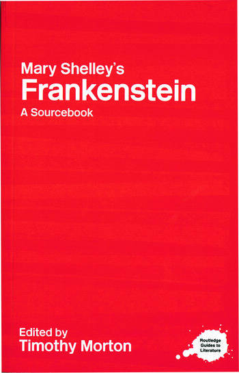 Mary Shelley's Frankenstein A Routledge Study Guide and Sourcebook book cover