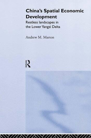 China's Spatial Economic Development Regional Transformation in the Lower Yangzi Delta book cover
