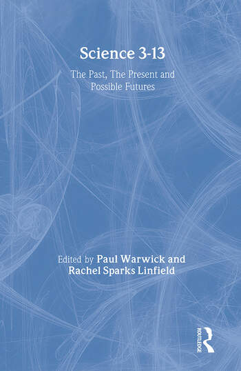 Science 3-13 The Past, The Present and Possible Futures book cover