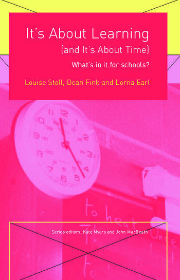 It's About Learning (and It's About Time) What's in it for Schools? book cover