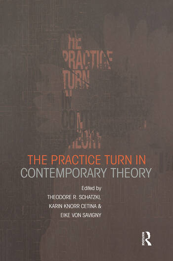 The Practice Turn in Contemporary Theory book cover