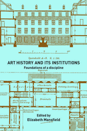 Art History and Its Institutions The Nineteenth Century book cover
