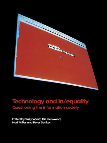 Technology and In/equality Questioning the Information Society book cover