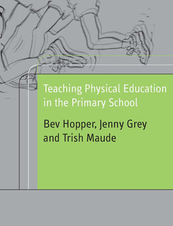 Teaching Physical Education in the Primary School book cover