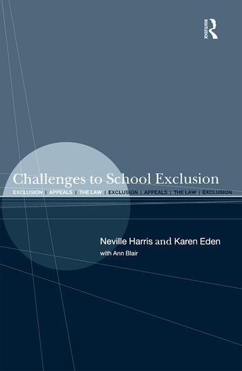 Challenges to School Exclusion Exclusion, Appeals and the Law book cover