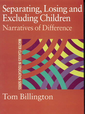 Separating, Losing and Excluding Children Narratives of Difference book cover