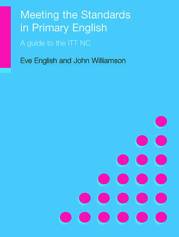 Meeting the Standards in Primary English A Guide to ITT NC book cover