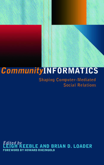 Community Informatics Shaping Computer-Mediated Social Networks book cover