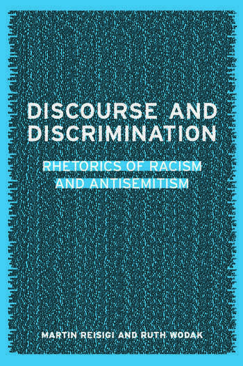 Discourse and Discrimination Rhetorics of Racism and Antisemitism book cover