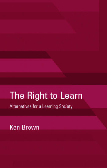 The Right to Learn Alternatives for a Learning Society book cover