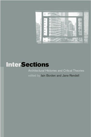 Intersections Architectural Histories and Critical Theories book cover