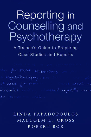 Reporting in Counselling and Psychotherapy A Trainee's Guide to Preparing Case Studies and Reports book cover