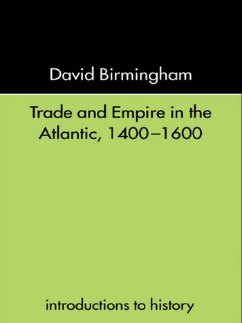 Trade and Empire in the Atlantic 1400-1600 book cover