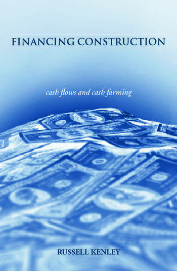 Financing Construction Cash Flows and Cash Farming book cover