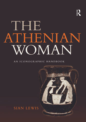 The Athenian Woman An Iconographic Handbook book cover